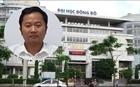 Đại học Đông Đô cấp bằng giả: Xem xét trách nhiệm quản lý trường ĐH