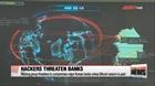Hàn Quốc: Nhiều ngân hàng lớn bị đe dọa tấn công mạng