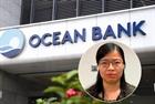 Khởi tố bị can liên quan vụ nhận lãi ngoài của OceanBank
