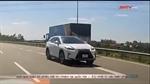 Xe sang Lexus ngang nhiên đi ngược chiều trên cao tốc