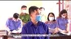 18 tháng tù giam cho đối tượng làm lây lan dịch Covid-19 tại Hải Dương